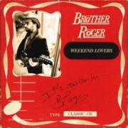 #29 BROTHER ROGER </br>Weekend Lovers